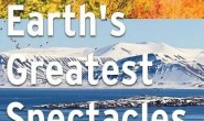 【英语中英字幕】自然奇观纪录片:bbc-地球最壮观的景色 Earth's Greatest Spectacles 第一季全3集 超清1080P