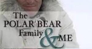 [英语中字]动物世界纪录片:BBC-我和北极熊一家 The Polar Bear Family & Me 全3集