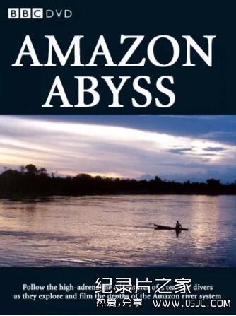 [英语中英字幕]人文地理纪录片:BBC-亚马逊深渊 Amazon Abyss 全7集图片 No.1