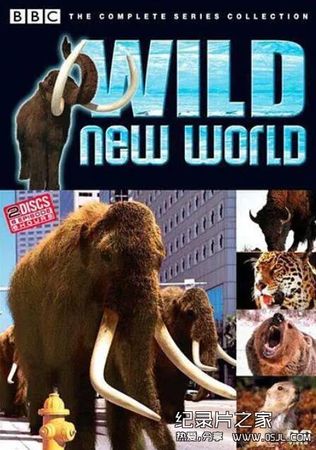 [国语]动物世界纪录片:BBC-野性新世界 Wild New World (2002) 全6集图片